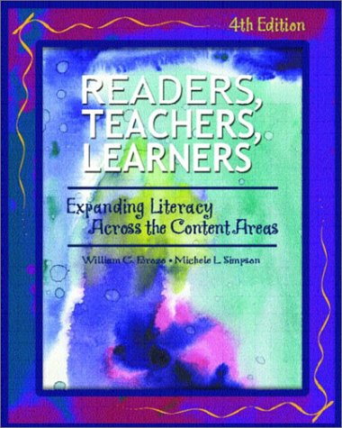 Readers, Teachers, and Learners: Expanding Literacy Across the Content Areas (4th Edition)