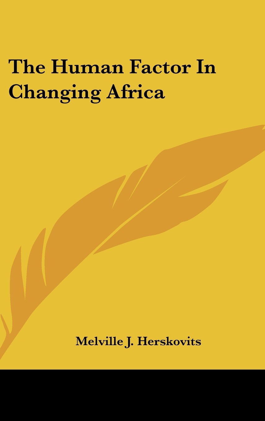 Read Online The Human Factor In Changing Africa pdf