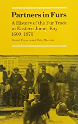 Partners in Fur: A History of the Fur Trade in Eastern James Bay, 1600-1870