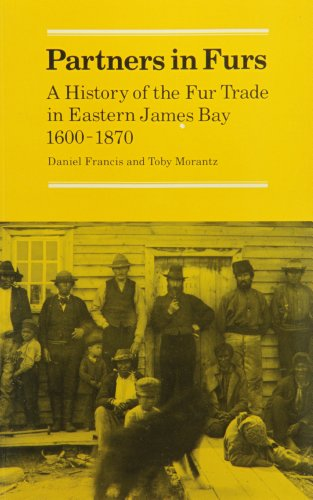 Partners in Furs: A History of the Fur Trade in Eastern James Bay, 1600-1870