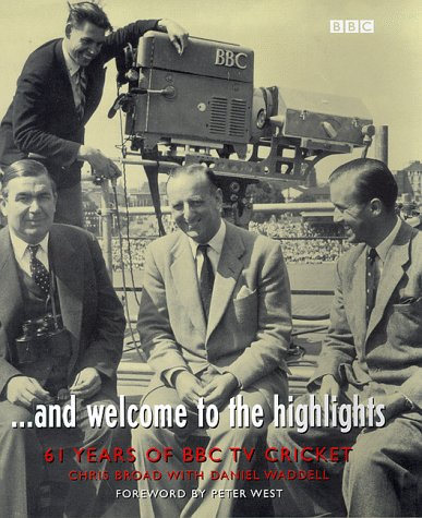 And Welcome to the Highlights: 61 Years of BBC TV Cricket by BBC Books