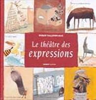 Le Théâtre des expressions par Myriam Viallefont-Haas
