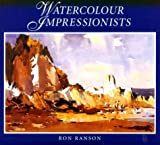 Watercolour Impressionists, Ron Ranson, 0715393383