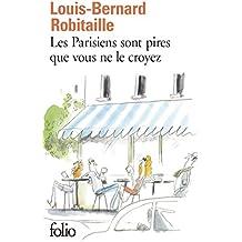 Les Parisiens sont pires que vous ne le croyez (Folio) (French Edition)