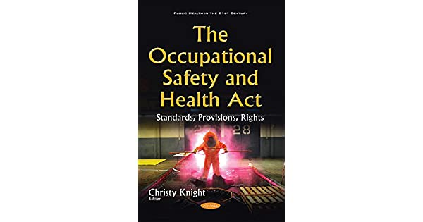 Occupational Safety & Health Act: Standards, Provisions