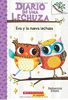 Diario de una lechuza #4: Eva y la nueva lechuza (Eva and the