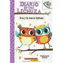 Diario de una lechuza #4: Eva y la nueva lechuza (Eva and the