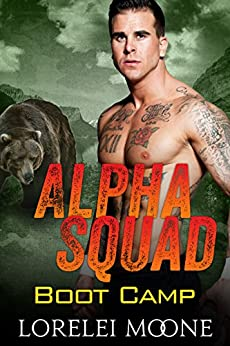 Alpha Squad: Boot Camp: A Steamy Bear Shifter Paranormal Romance by [Moone, Lorelei]