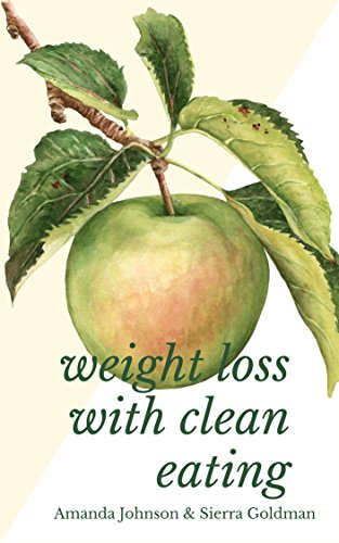 Weight Loss With Clean Eating by Amanda Johnson