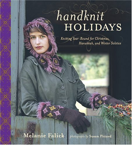 (Handknit Holidays: Knitting Year-Round for Christmas, Hanukkah, and Winter Solstice)