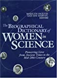 The Biographical Dictionary of Women in Science, Marilyn B. Ogilvie and Joy D. Harvey, 041592040X
