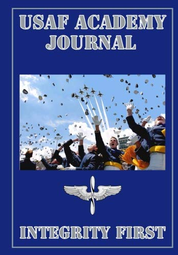 Force States Academy Air United - USAF Academy Journal: A Cadet's Days At The United States Air Force Academy