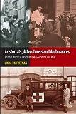 Aristocrats, Adventurers and Ambulances : British Medical Units in the Spanish Civil War, Palfreeman, Linda, 1845196090