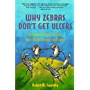 Why Zebras Don't Get Ulcers: An Updated Guide to Stress, Stress Related Diseases, and Coping (2nd Edition)