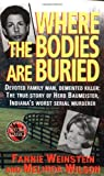 img - for Where the Bodies Are Buried (St. Martin's True Crime Library) by Fannie Weinstein (1998-09-15) book / textbook / text book