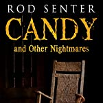 Candy and Other Nightmares | Rod Senter