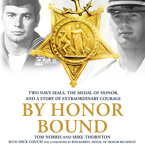 By Honor Bound: Two Navy SEALs, the Medal of Honor, and a Story of Extraordinary Courage by Macmillan Audio