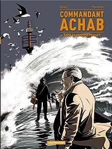 """Afficher """"Commandant Achab n° 04 Tout le monde meurt"""""""