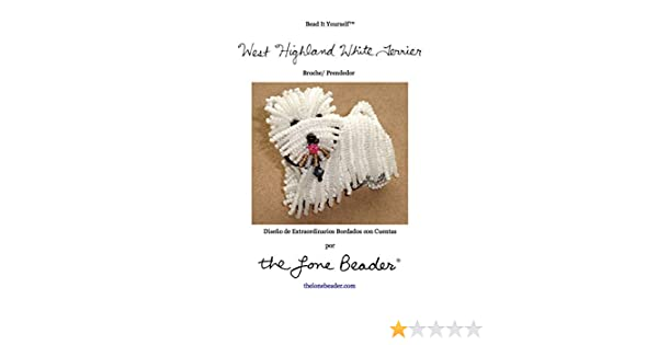 WESTIE Tutorial de bordado con cuentas del prendedor o pendiente de perro (Spanish Edition) - Kindle edition by Diana Grygo. Crafts, Hobbies & Home Kindle ...