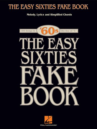 The Easy Sixties Fake Book (Fake Books)
