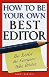 How to Be Your Own Best Editor, Barry Tarshis, 051788366X