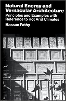Book Natural Energy and Vernacular Architecture: Principles and Examples with Reference to Hot Arid Climates