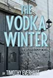 The Vodka Winter (LePage/Dupuy Book 2)