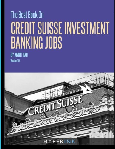 The Best Book On Credit Suisse Investment Banking Jobs