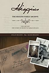 The Higgins Family Archive: The Story of Ernest and Sarah Higgins