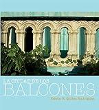 La Ciudad de Los Balcones, Edwin R. Quiles Rodriguez, 0847715256