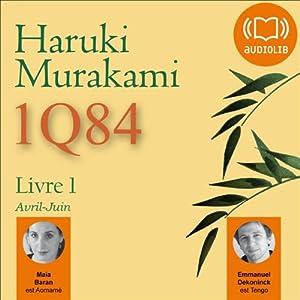 1Q84 - Livre 1, Avril-Juin Hörbuch
