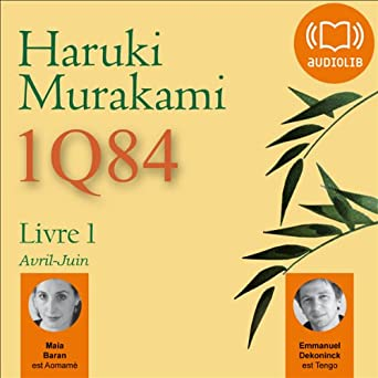 Amazon Com 1q84 Livre 1 Avril Juin Audible Audio