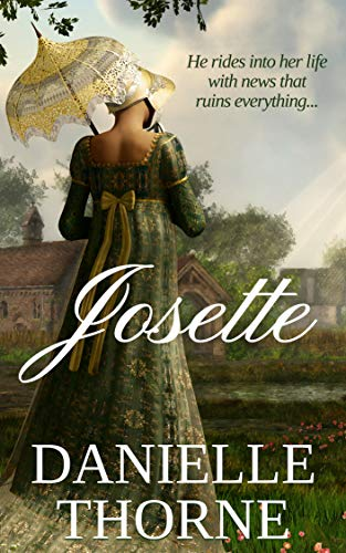Josette: A Regency Romance (Clean & Wholesome) by [Thorne, Danielle]