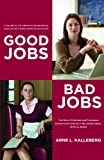 Good Jobs, Bad Jobs: The Rise of Polarized and Precarious Employment Systems in the United States 1970s to 2000s (American Sociological Association's ... in Sociology) (The Rose Series in Sociology), Arne L. Kalleberg, 0871544806
