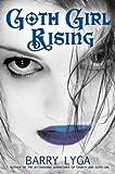 Goth Girl Rising, Barry Lyga, 0547403089