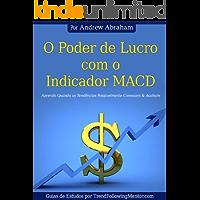 O Poder de Lucro com o Indicador MACD Aprenda Quando Possivelmente Tendências Começam & Acabam  ( Trend Following Mentor)