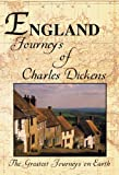The Greatest Journeys on Earth: England The Journeys of Charles Dickens