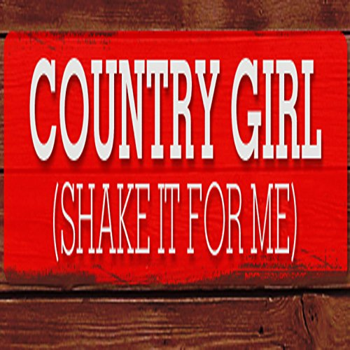 Country Girl (Shake It for Me) [Explicit]