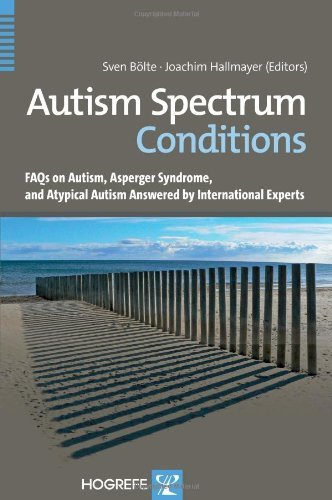 Autism Spectrum Conditions: FAQs on Autism, Asperger Syndrome, and Atypical Autism Answered by International (Spectrum Conditions)