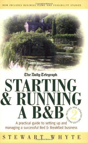 Starting & Running a B&b: A Practical Guide to Setting Up and Managing a Successful Bed & Breakfast Business PDF