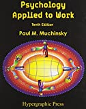 Psychology Applied to Work, Muchinsky, Paul M., 0578076926