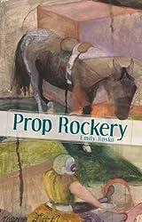 Prop Rockery (Akron Series in Poetry)