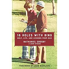 Buy 18 Holes with Bing: Golf, Life, and Lessons from Dad Hardcover