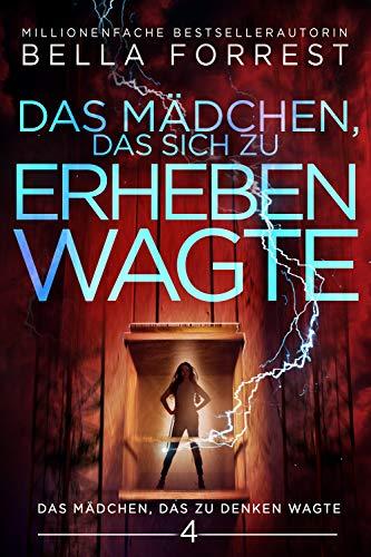 Das Mädchen, das zu denken wagte 4: Das Mädchen, das sich zu erheben wagte (German Edition)