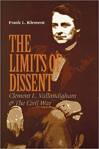 Image result for The Limits of Dissent, Clement L. Vallandigham & the Civil War,
