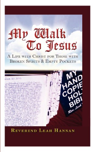 Book: My Walk To Jesus - A Life with Christ for Those with Broken Spirits and Empty Pockets by Leah Hannan