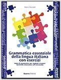 Grammatica Essenziale Della Lingua Italiana Con Esercizi: Libro