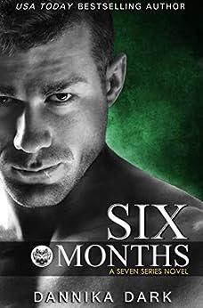 Six Months (Seven Series Book 2) by [Dark, Dannika]