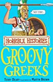 The Groovy Greeks (Horrible Histories) (Horrible Histories) (Horrible Histories)