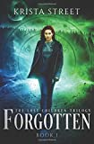 Forgotten (The Lost Children Trilogy) (Volume 1) by  Krista Street in stock, buy online here